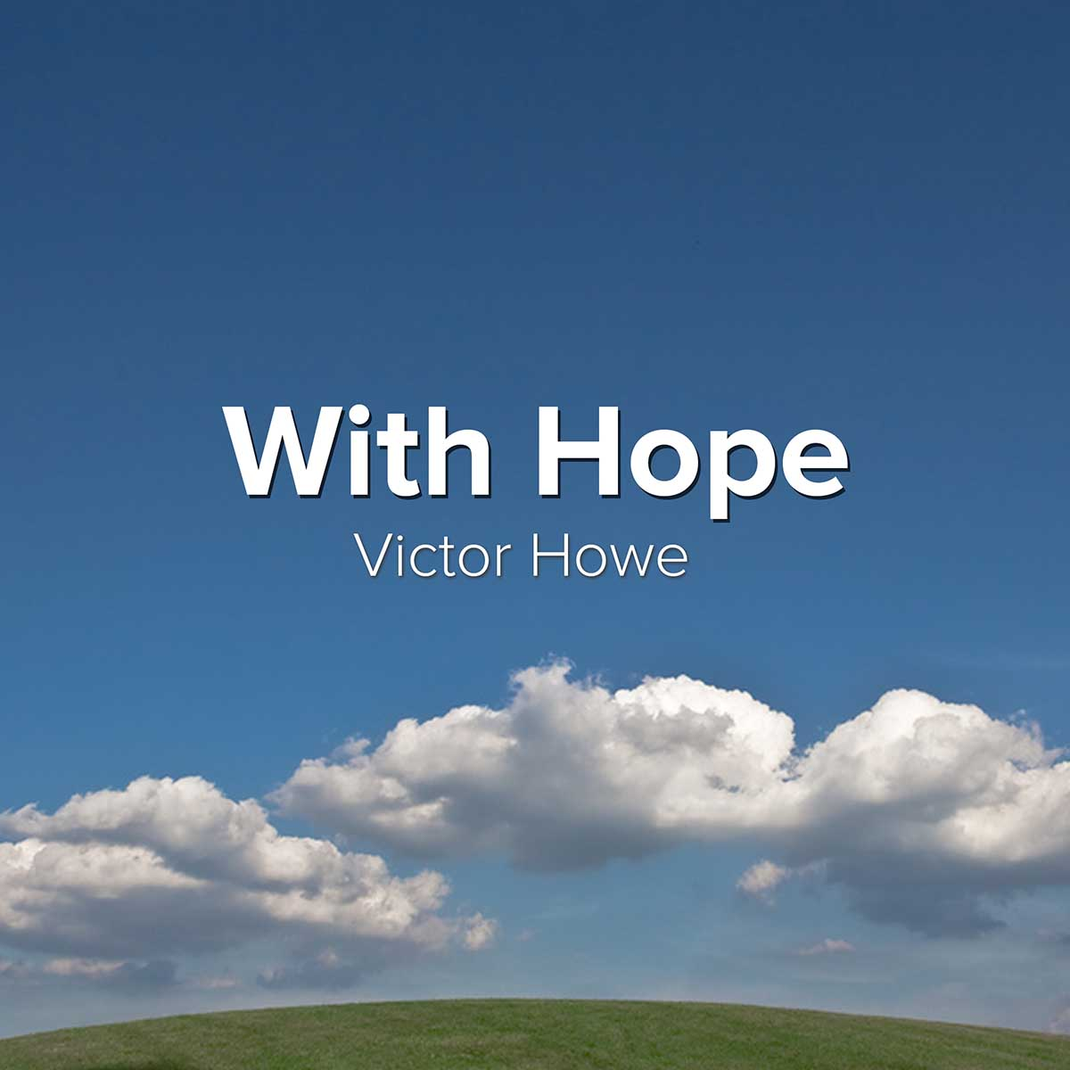With Hope by Victor Howe Solo Classical Guitar Instrumental